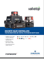 Discrete Valve Controllers: Position Monitoring and Control of Automated On/Off Valves